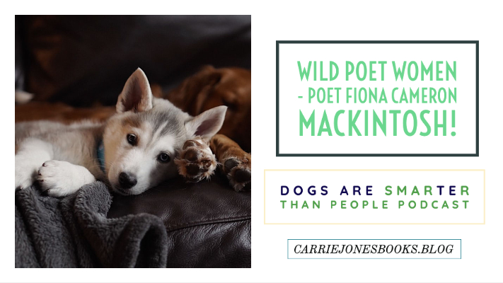 Wild Poet Women – Bonus Podcast with Poet Fiona Cameron Mackintosh!