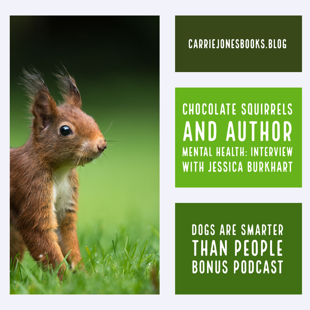 Chocolate Squirrels and Author Mental Health: Interview with Jessica Burkhart