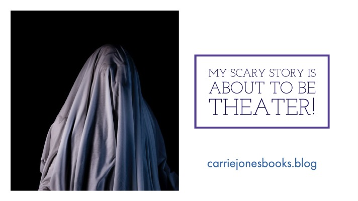 My Scary Story Is About To Be Theater!