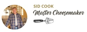 Sid Cook - Master Cheese Maker
