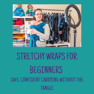 Stretchy Wraps for Beginners, online course to help you learn how to use a srtetchy wrap