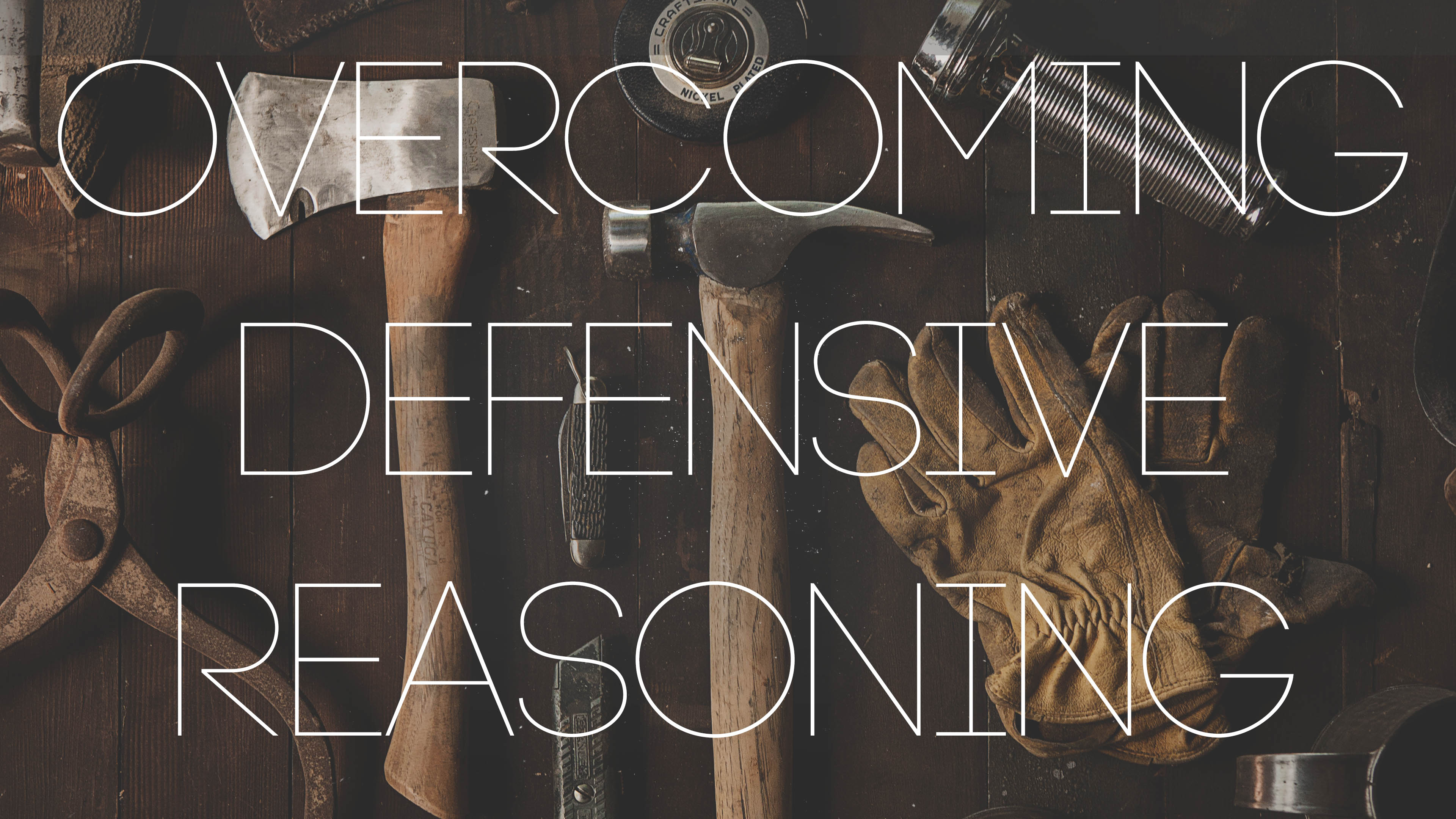 A Leader's Toolbox: Overcoming Defensive Reasoning