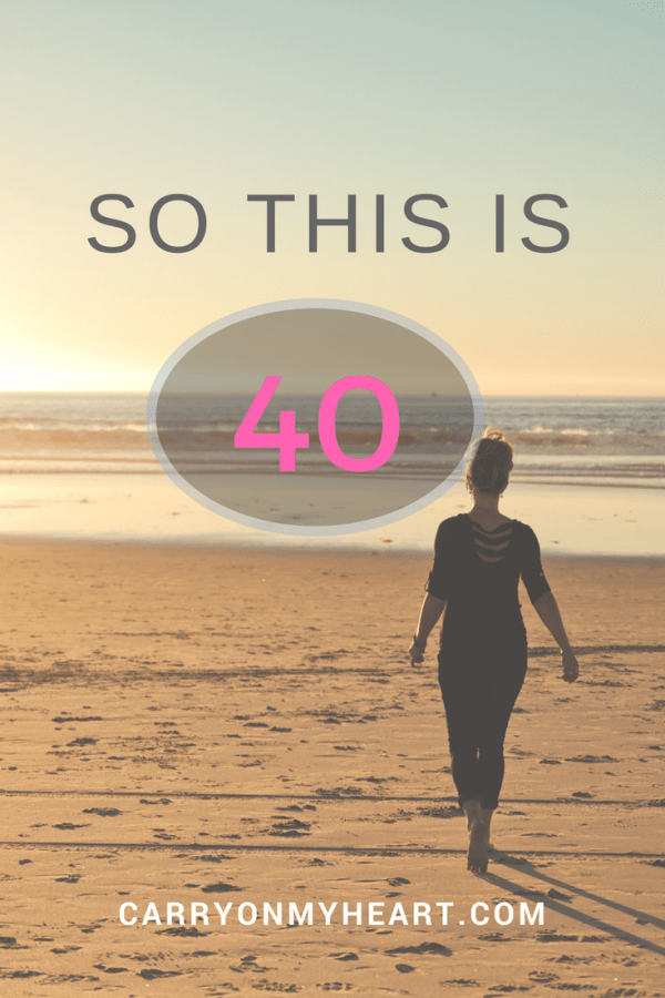 My musings on turning 40…