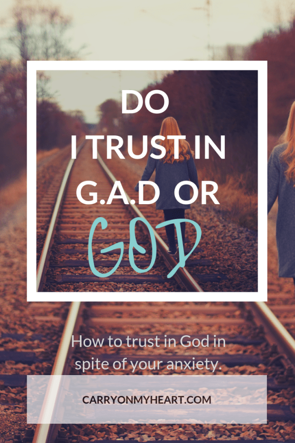 Do I Trust in GAD or GOD?