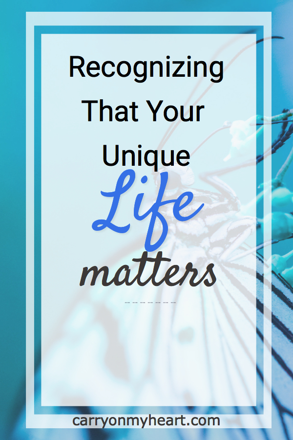Recognizing That Your Unique Life Matters