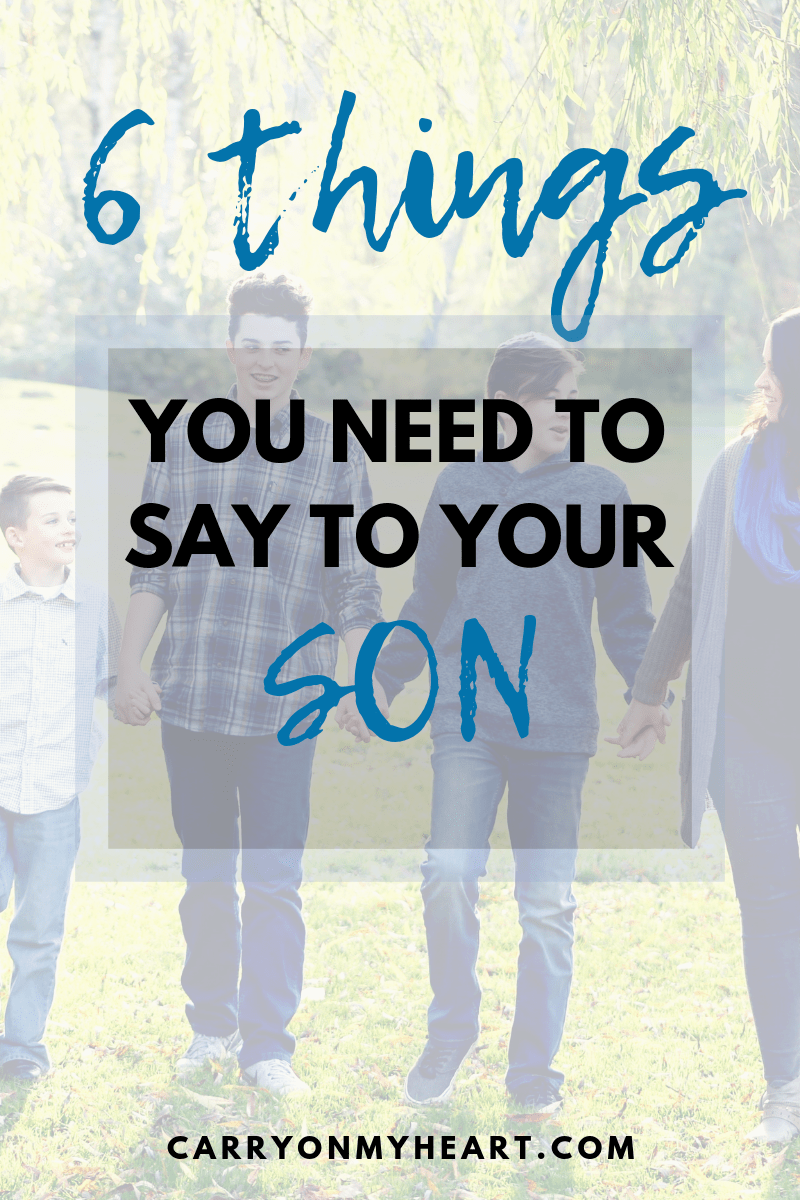 6 Things you need to say to your son