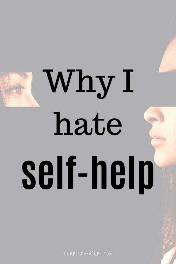 The reason why I hate self-help