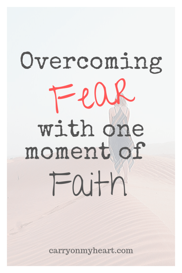 The secret to overcoming fear with one moment of faith