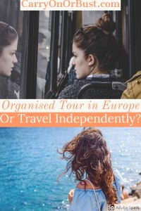 Organised Tour Europe or Travel Independent