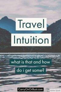 Learning to trust yourself is one of the best things you get from travelling. But how do you get that travel intuition that everyone talks about?
