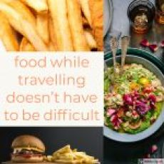 fries, burger, pasta salad, food while travelling doesnt have to be difficult