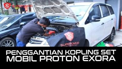 Photo of Penggantian Kopling Set pada Mobil Proton Exora di Bengkel Proton Supercar.id