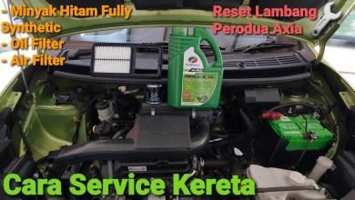 Photo of Cara Servis Minyak Enjin Kereta | Reset Lambang Sepanar | Perodua Axia