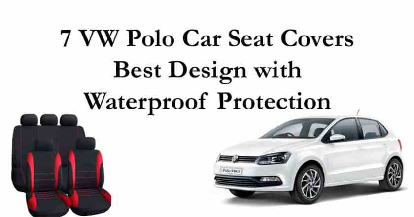 7 VW Polo Car Seat Covers  with Waterproof Protection