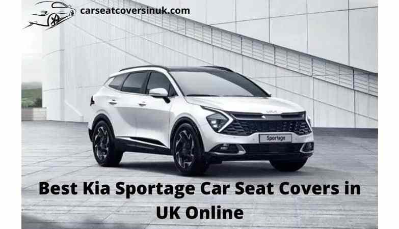 Best Kia Sportage Car Seat Covers in UK Online
