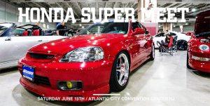 Honda Super Meet - Atlantic City New Jersey @ Atlantic City Convention Center | Atlantic City | New Jersey | United States