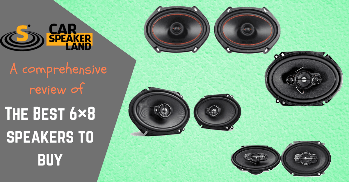 Top Best 6x8 Speakers For Bass Best 6x8 Car Speakers Reviews
