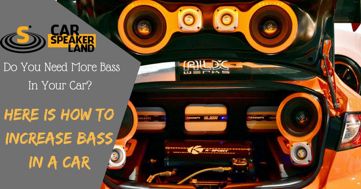 How_To_Increase_Bass_In_Car