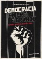 Democracia em Preto e Branco (Democracia en Blanco y Negro)