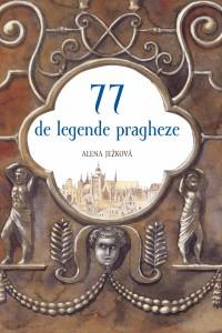 77 de legende pragheze