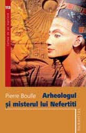 Arheologul și misterul lui Nefertiti