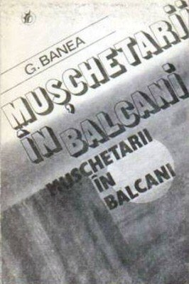 Mușchetarii din Balcani