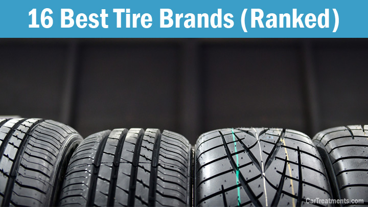 16 best tire brands in 2021 ranked by