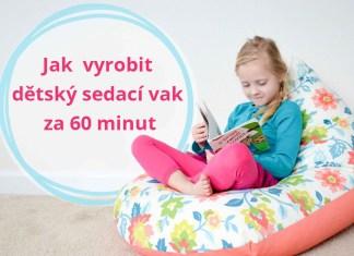 Jak vyrobit dětský sedací vak za 60 minut