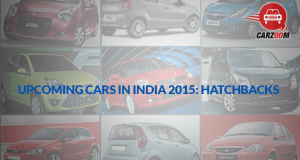 Upcoming Hatchbacks 2015
