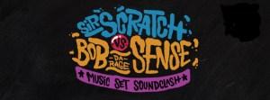 Sir Scratch vs Bob da Rage Sense