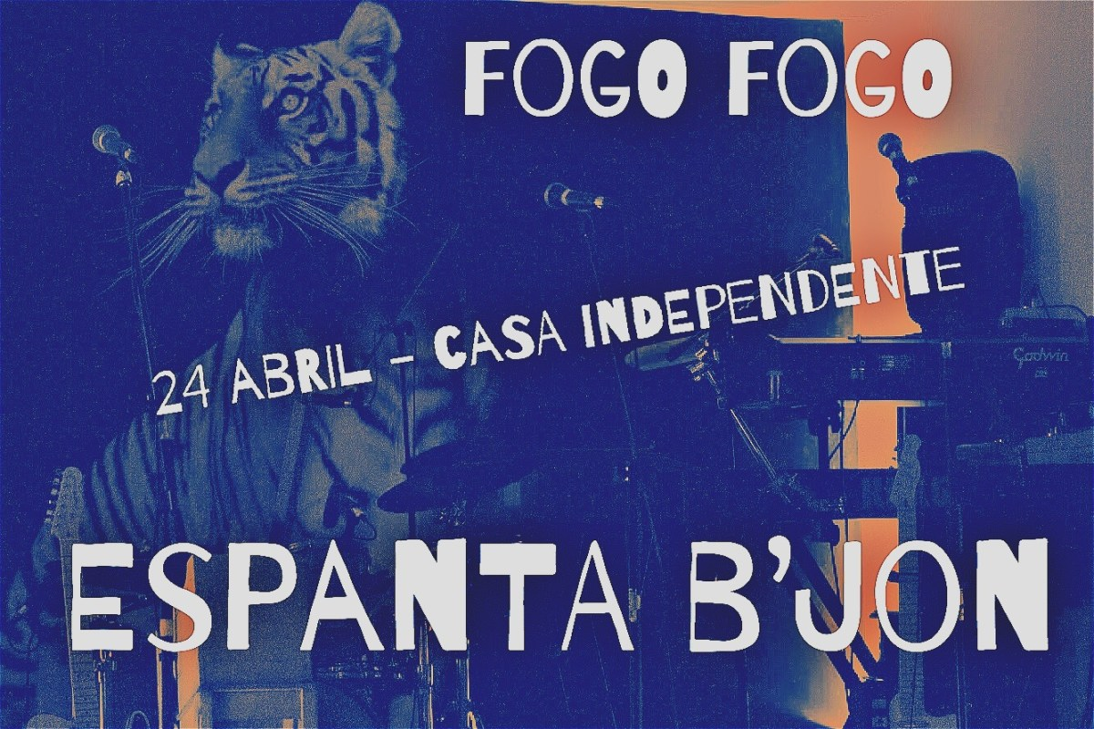 Espanta Bjon | Fogo-Fogo + De Los Miedos | 24 Abr | 20h