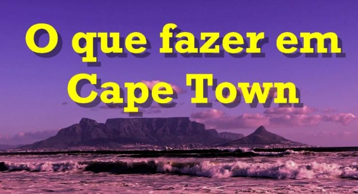 O que fazer em Cape Town – 30 Principais Atrações – 2020