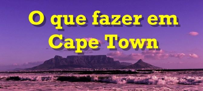 O que fazer em Cape Town – 30 Principais Atrações