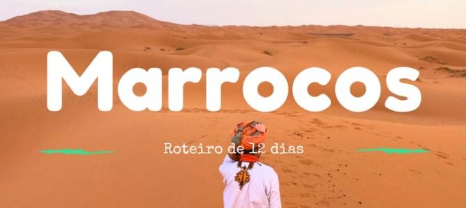 Marrocos: roteiro de 12 dias pelo país