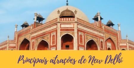 O que fazer em New Delhi – 13 Atrações Imperdíveis!