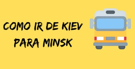 Como ir de Kiev para Minsk – da Ucrânia para Belarus (Bielorrússia), de ônibus