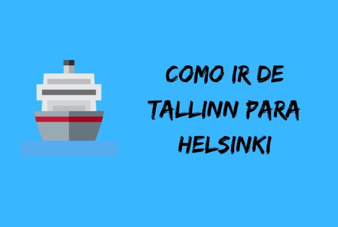 Como ir de Tallinn para Helsinki