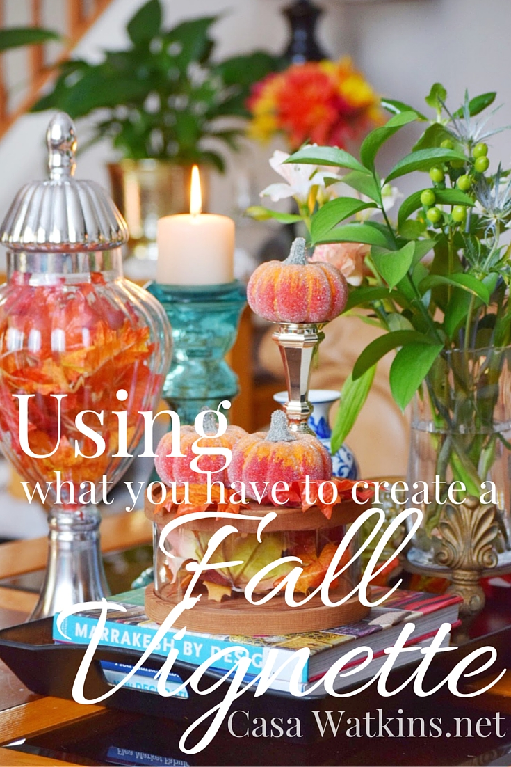 Simple Fall Decorating With What You Own Casa Watkins