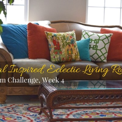 Global Inspired, Eclectic Living Room Makeover: Week 4 One Room Challenge