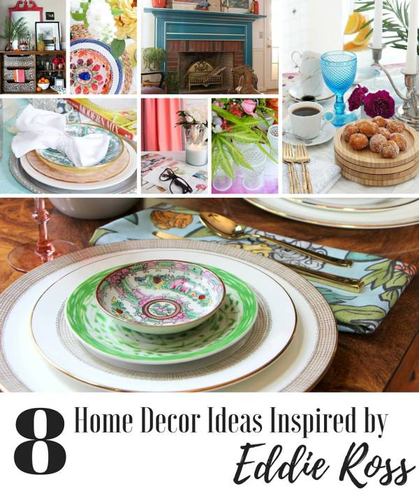 8 Beautiful Home Decor Ideas Inspired by Eddie Ross!