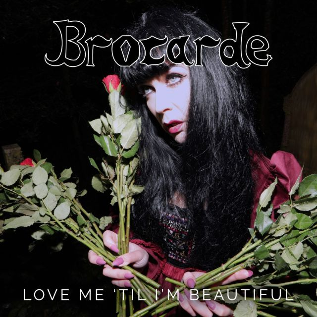 Brocarde - Love Me Til I m Beautiful Cover Artwork copy