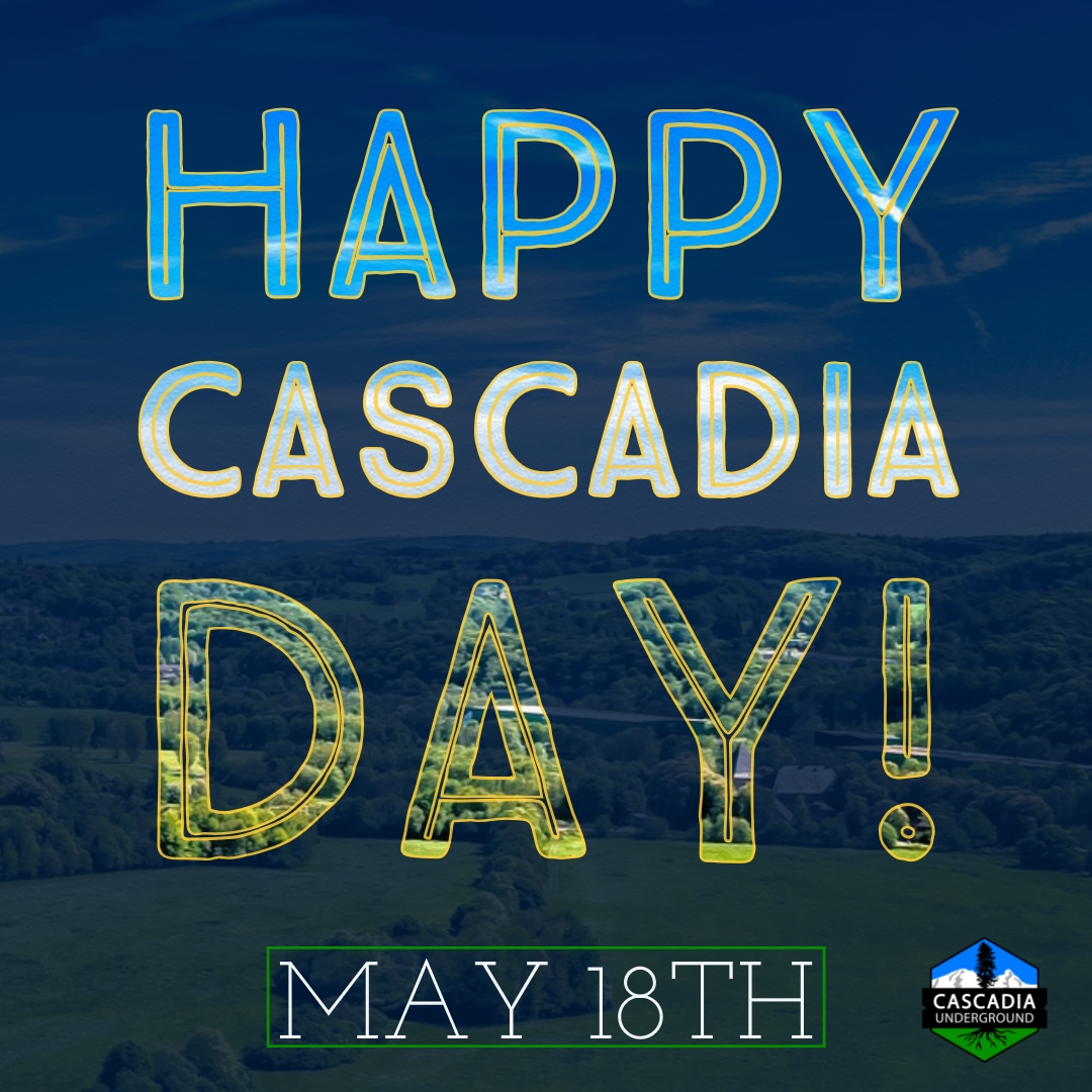 Transparent letters reading Happy Cascadia Day are overlayed upon a landscape refelcting the colcors of the Cascadian Doug Flag