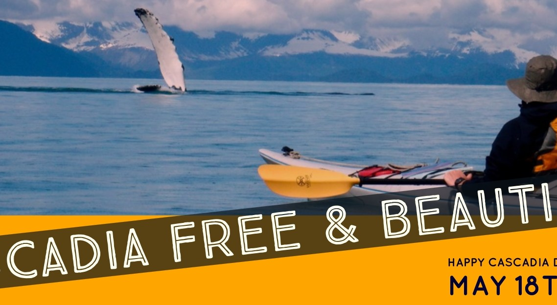 Image of a whale breaching with a kayaker watching. The text Cascadia Free & Beautfil underneath. Made to Celebrate Cascadia Day 2018