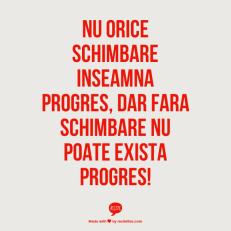 schimbare vs. progres