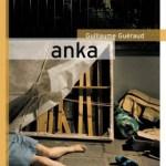 Anka – Guillaume Guéraud