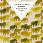 Grand-père avait un éléphant – Vaikom Muhammad Basheer
