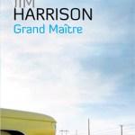 Grand maître – de Jim Harrison