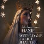 Notre-Dame d'Alice Bhatti – de Mohammed Hanif