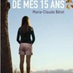 L'année de mes 15 ans de Marie-Claude Bérot