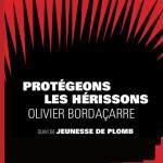 Protégeons les hérissons – Olivier Bordaçarre